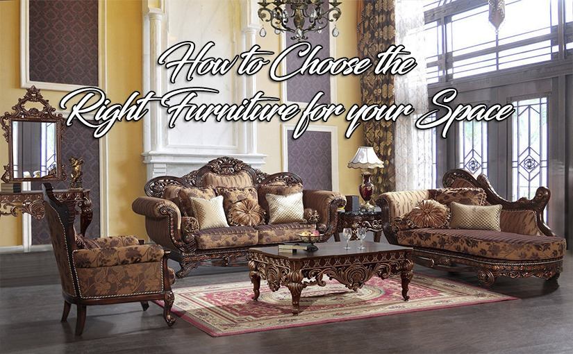 How to Choose the Right Furniture for your Space